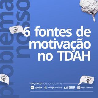 6 fontes de motivação no TDAH