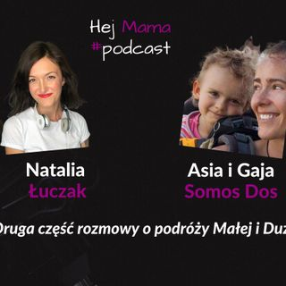 #047 - Druga część rozmowy z Asią i Gają (Somos Dos) o podróży małej i dużej