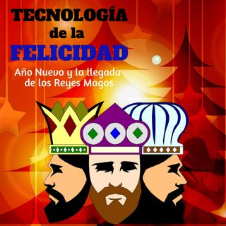 Año Nuevo y la llegada de Los Reyes Magos
