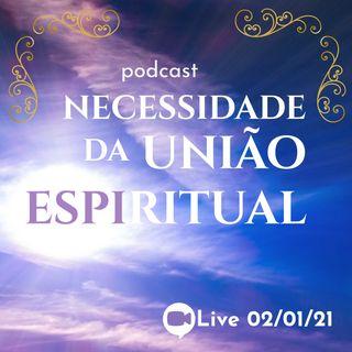 A necessidade de nos unirmos espiritualmente