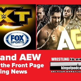 WWE and AEW Fight for the Front Page of Wrestling News : KOP 07.25.19