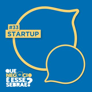 #33: Estratégias para impulsionar sua startup