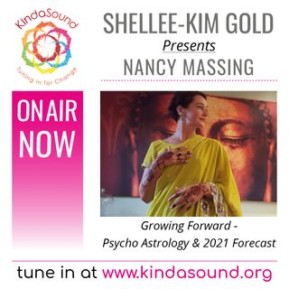 Psycho-Astrology & 2021 Forecast | Nancy Massing on Growing Forward with Shellee-Kim Gold