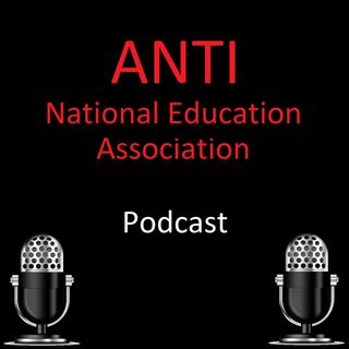 Episode #4 - $130,000 – That is the Adjusted NEA Employee Average Salary.  Teachers only make $58,000 on average.