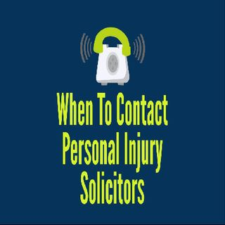 When To Contact Personal Injury Solicitors