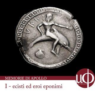 Memorie di Apollo - Ecisti ed eroi eponimi - prima puntata