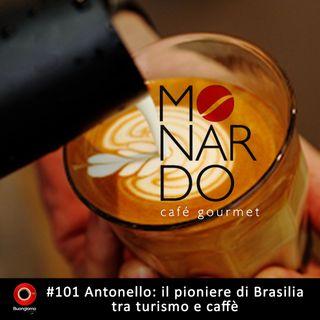 #101 Antonello:  il pioniere di Brasilia tra turismo e caffè