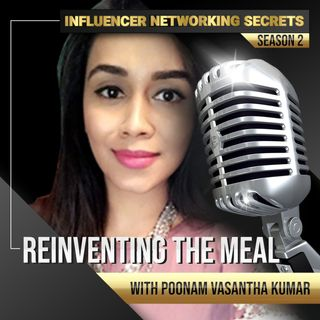 🎧 Season #2:9 Reinventing the Meal 🍴 with Poonam Vasantha Kumar 🎤