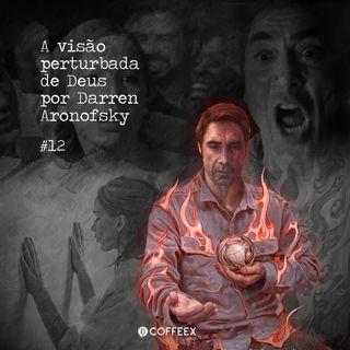 12 - A visão perturbada de Deus por Darren Aronofsky