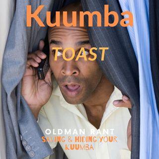 """Kuumba Toast """"Saving & Hiding Your Kuumba"""""""