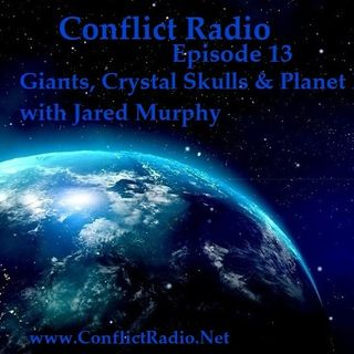Episode 13 - Giants, Crystal Skulls & Planet X with Jared Murphy