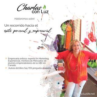 Charlas con Luz - Ep 7 Un recorrido hacia el exíto personal y empresarial