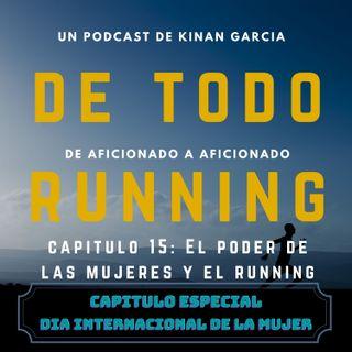 Capitulo 15 - El poder las mujeres y el running (Día Internacional de la Mujer)