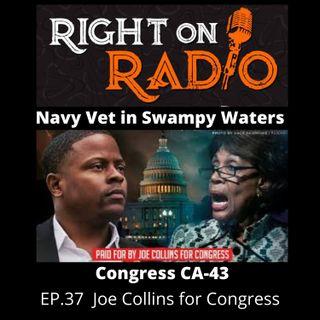 EP. 37 Joe Collins for Congress