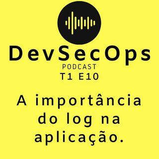#10 - A importância do log na aplicação