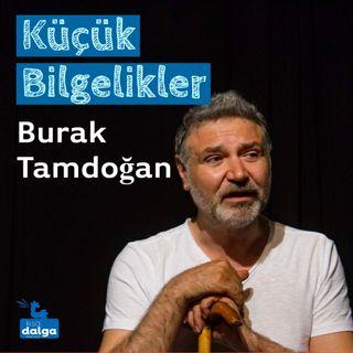 Küçük Bilgelikler: Burak Tamdoğan ile söyleşi