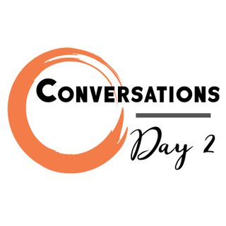 Conversations - Day 2