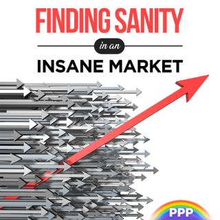 Finding Sanity in an Insane Market