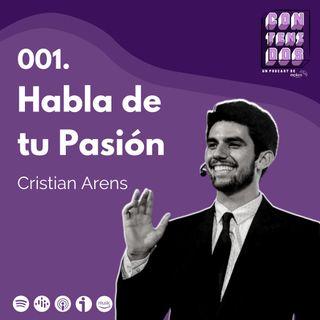 001. Habla de tu Pasión | Cristian Arens