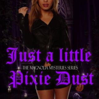 """Just A Little Pixie Dust: Magnolia Mysteries Series Book 1"" by Leah Thomas"
