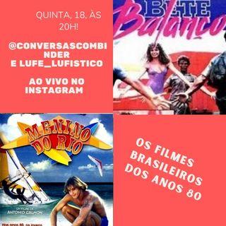 Os filmes jovens brasileiros dos anos 80 - Episódio 1