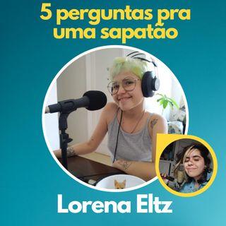 55 - Cinco perguntas para Lorena Eltz - Dá pra evitar uma paixão?