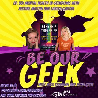 Ep 55 Mental Health in Geekdoms with Justine Mastin and Larisa Garski