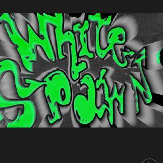 White Spawn Tuesday Night Wednesday Morning Spectacular Radio Show