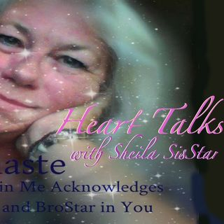 Heart Talks with Sheila Sisstar