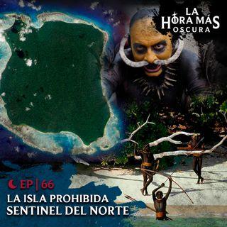 Ep66: La Isla Prohibida, Sentinel del Norte