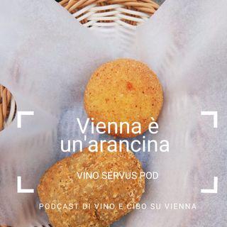 Vienna è un'arancina - Vino Servus Pod