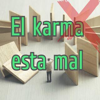 El karma es incorrecto