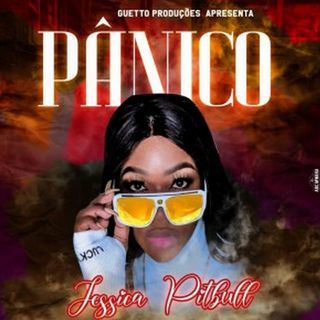 Jessica Pitbull - Pânico (Kuduro) DOWNLOAD MP3