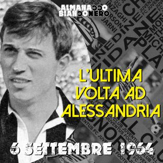 6 settembre 1964 - L'ultima volta ad Alessandria