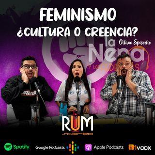 """La Nena y Los Federicos - T002 EP008 """"FEMINISMO ¿Cultura o Creencia?"""""""
