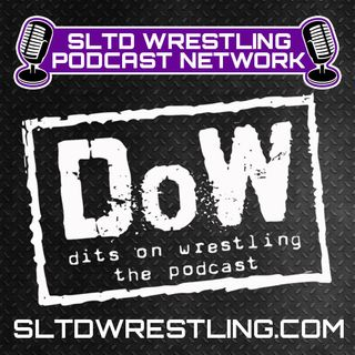 DOWPOD Episode 21 - All Hail, King Corbin (@DitsOnWrestling)