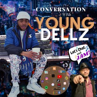 A Conversation With Young Dellz