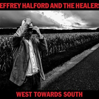 Jeffrey Halford and The Healers Band - West Towards South Album