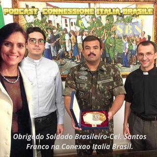 Obrigado Soldado Brasileiro-Cel.Santos Franco na Conexao Italia Brasil