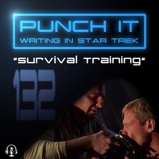 Punch It 132: Survival Training