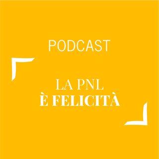 #182 - La PNL è felicità | Buongiorno Felicità!