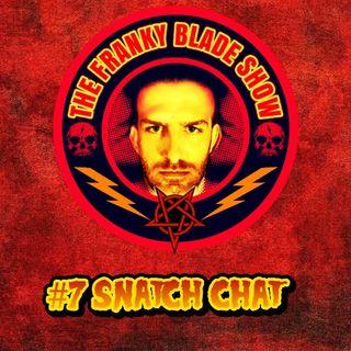 #7 Snatch Chat