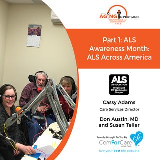 5/5/18: Cassy with ALS Association of Oregon, Susan Teller, JD, and Don Austin, MD | Part 1: ALS Awareness Month: ALS Across America