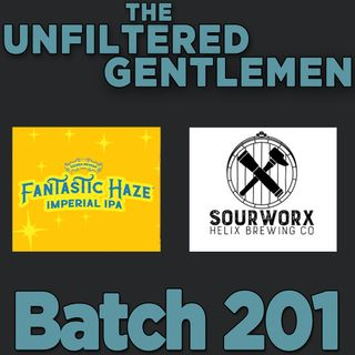 Batch201: Sierra Nevada Fantastic Haze & Beer Science with Sourworx Brewing