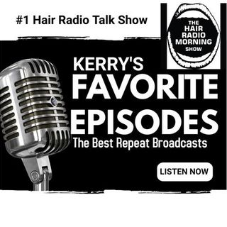Monday Rebroadcast Episode  The Hair Radio Morning Show
