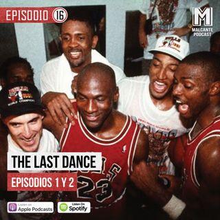 Ep16- The Last Dance Episodios I y II