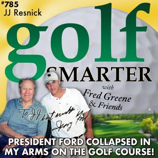 President Ford Collapsed In My Arms on the Golf Course! And more Caddy Stories from JJ Resnick
