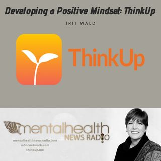 Developing a Positive Mindset: ThinkUp