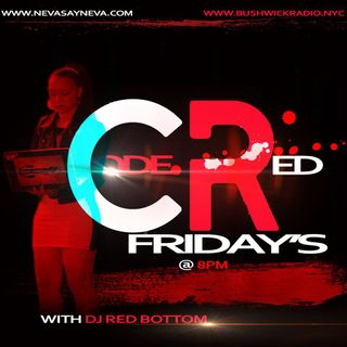 Code Red Friday's with Dj Red Bottom 3.23.18