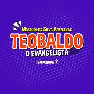 Teobaldo - O Evangelista: Pneu Furado